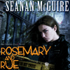 alexseanchai: Cover of Seanan McGuire's Rosemary and Rue (Toby Daye Rosemary and Rue cover)