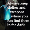 morgynleri: Always keep clothes and weapons where you can find them in the dark on a picture of Sting from The Hobbit (clothesweapons)