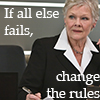 morgynleri: If all else fails, change the rules on an image of Judi Dench as M from James Bond (changerules)