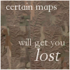 tibicina: Text: Certain maps will get you lost (maps)