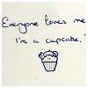 meloukhia: A drawing of a cupcake. 'Everyone loves me, I'm a cupcake' is printed above. (Everyone loves me (cupcake))