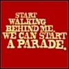 meloukhia: 'Start walking behind me. We can start a parade.' (Parade)