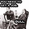 eumelia: (get a job)