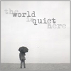"""elaineofshalott: Grayscale photo of far-away man with umbrella, his back to the camera, with text reading """"the world is quiet here"""". (quiet)"""