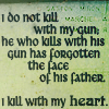 "nilchance: text from The Dark Tower; ""I do not kill with my gun."" (I kill with my heart)"