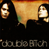 tempestuous: (Double BiTch)