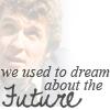 kaffyr: (We used to dream)