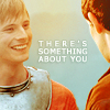 "anoyo: Arthur & Merlin, Arthur smiling, text ""there's something about you"" (merlin arthur merlin sthg about you)"