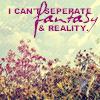 tellytubby101: (Fantasy_Reality)