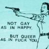"avendya: ""not gay as in happy; queer as in fuck you"" (Stock - queer)"