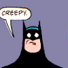 irrelevant: (Batman: creepy)