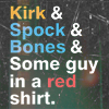 fenellaevangela: text: Kirk & Spock & Bones & some guy in a red shirt. (Default)
