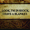"beachlass: Sherlock quote ""I'm in shock, I have a blanket"" (I'm in shock)"