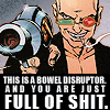 "bliumchik: Spider Jerusalem says ""this is a bowel disruptor, and you are just full of shit!"" (full of shit)"