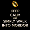 nenya_kanadka: Keep Calm And Simply Walk Into Mordor (@ keep calm Boromir, LOTR keep calm Boromir)