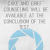 "jenwryn: ""Cake and grief counselling will be available at the conclusion of the test"". (misc • gaming; cake and counseling)"