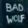 lady_noremon: Bad Wolf (Bad Wolf)