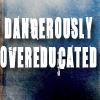 fruitkakechevy: (dangerously overeducated)