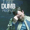 nuri: Rodney McKay I see dumb people (Dumb People)