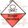 "crazyscot: Fake warning sign reading ""Danger Helvetica"" (helvetica)"