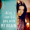 aithne: Also, I can kill you with my brain. (I can kill you with my brain)