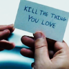 dchan: text: kill the thing you love, written on an index card (kill the thing you love)