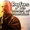 fuzzybluemonkeys: Rufus/Bucket of Sunshine (oh the humanity)