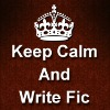 ride_4ever: (Keep Calm and Write Fic)