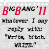 gwendolyn_d: (BB - Write bitch, write)
