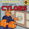 "laceblade: spoof on Berenstein Bears book cover, title: ""Learn About Cylons."" Brother Bear is aghast. (Truth about Cylons)"