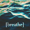 oddsilence: (breathe)
