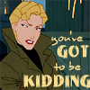 "damkianna: A cap of Helga from Disney's Atlantis, with accompanying text: ""You've got to be kidding."" (You've got to be kidding.)"