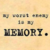 vastexpletive: (Worst enemy is my memory)