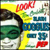 "celli: an ad for ""Tom Corbett's Slash Goggles! Only 35 cents!"" (slash)"