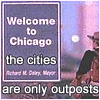 "celli: due South's Fraser passing the ""Welcome to Chicago"" sign, captioned ""the cities are only outposts"" (Chicago outpost)"
