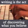 "celli: fingers on a keyboard, captioned ""writing is the act of discovering what you believe"" (writing)"
