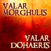 ext_92160: valar morghulis, valar dohaeris (all men must die)