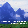 nenya_kanadka: I will put aside fear for courage (Young Wizards courage)