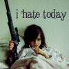 "recessional: a girl is in bed with a sniper rifle, text ""I hate today"" (personal; oh yes i do)"