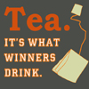 "revolutions: Text icon reading ""Tea. It's what winners drink."" (tea: it's what winners drink)"