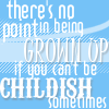 allpurposescarf: (there's no point in being grown-up...)