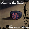 "veleda_k: Black Rose signet ring Revolutionary Girl Utena. Text says, ""Observe the blood, the rose tattoo."" (Utena: Black Rose)"