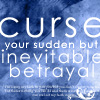 nenya_kanadka: Curse your sudden but inevitable betrayal! (Firefly curse your betrayal)