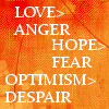 nenya_kanadka: Love is greater than anger, hope is greater than fear, optimism is better than despair (@ Jack Layton quote)