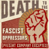 spiralsheep: Death to the fascist oppressors (present company excepted) (chronographia Death Fascist Oppressors)