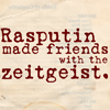 nenya_kanadka: Rasputin made friends with the zeitgeist (@ mangled history Rasputin)