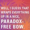 nonelvis: (FUTURAMA paradox-free bow)