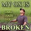 nonelvis: (TAR my ox is broken)