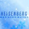 darwin: 'Heisenberg was here. Maybe.' (Heisenberg was here. Maybe.)