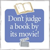 reviewthat: (Movies: Don't Judge a Book By Its Movie)